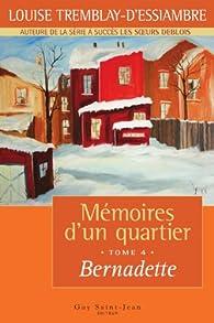 Memoires D Un Quartier Tome 4 Bernadette Babelio