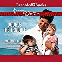 Double the Trouble Audiobook by Maureen Child Narrated by Jack Garrett