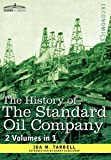 Image of The History of The Standard Oil Company ( 2 volumes in 1)