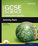 Edexcel GCSE Science: Extension Units Activity Pack (Edexcel GCSE Science 2011) (184690885X) by Levesley, Mark