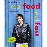 "Real Food Real Fast: Blitzrezepte f�r Teensvon ""Sam Stern"""