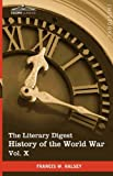 The Literary Digest History of the World War, Vol. X (in ten volumes, illustrated): Compiled from Original and Contemporary Sources: American, ... - Peace Treaty - Chronology and Index - by Francis W. Halsey
