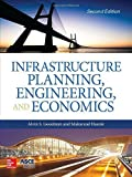 img - for Infrastructure Planning, Engineering and Economics, Second Edition 2nd edition by Goodman, Alvin, Hastak, Makarand (2015) Hardcover book / textbook / text book