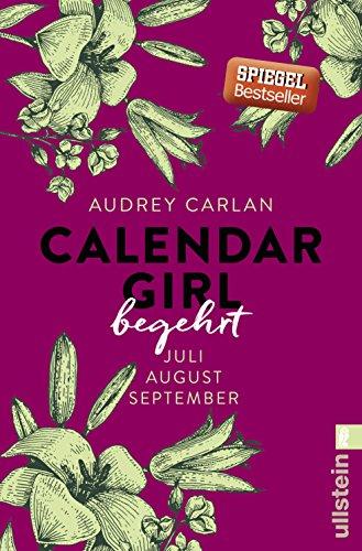 Calendar Girl - Begehrt: Juli/August/September (Calendar Girl Quartal, Band 3) das Buch von Audrey Carlan - Preis vergleichen und online kaufen