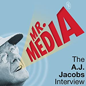Mr. Media: The A. J. Jacobs Interview | [A. J. Jacobs]