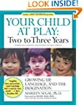 Your Child At Play: Two to Three Year...