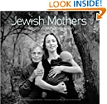 Jewish Mothers: Strength, Wisdom, Com...