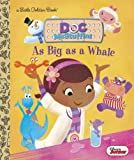 As Big as a Whale (Disney Junior: Doc McStuffins) (Little Golden Book)