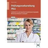 Prüfungsvorbereitung PKA: Ein Arbeitsheft für pharmazeutisch-kaufm... Angestellte