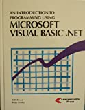 img - for Introduction to Programming Using Microsoft Visual Basic.Net book / textbook / text book