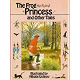 The Frog Princess and Other Talesby Nikolai Ustinov
