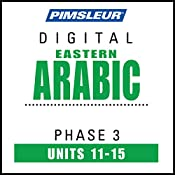 Arabic (East) Phase 3, Unit 11-15: Learn to Speak and Understand Eastern Arabic with Pimsleur Language Programs |  Pimsleur