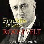 Franklin Delano Roosevelt [Spanish Edition]: Vida, obra y muerte [Life, Works and Death] |  Online Studio Productions