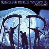 Understand by Brave New World (2000-03-11)