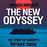 The New Odyssey: The Story of Europe's Refugee Crisis | Patrick Kingsley