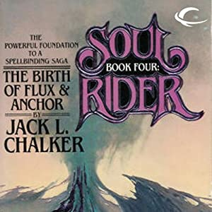 The Birth of Flux & Anchor: Soul Rider, Book 4 | [Jack L. Chalker]