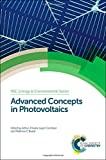 Advanced Concepts in Photovoltaics: RSC (RSC Energy and Environment Series)