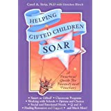 Helping Gifted Children Soar: A Practical Guide for Parents and Teachers ~ Gretchen Hirsch