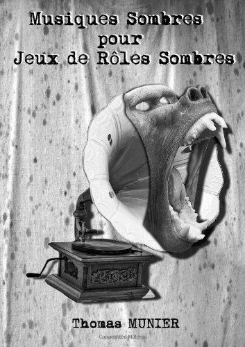 Musiques Sombres Pour Jeux De Rôles Sombres (French Edition)