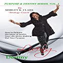 Living Your Destiny: Learn How to Release the Favor of God While Walking Out Your Purpose Audiobook by Dr. Shirley K. Clark Narrated by Alexandra Matthew