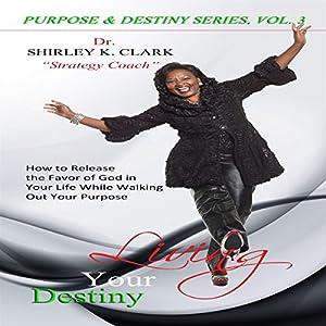 Living Your Destiny Audiobook