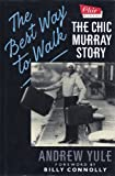 img - for The Best Way to Walk : the Chic Murray Story book / textbook / text book