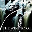 The Wind Knot Audiobook by John Galligan Narrated by Fleet Cooper