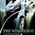 The Wind Knot | John Galligan