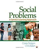 img - for By Corey W. Dolgon Social Problems: A Service Learning Approach (1st First Edition) [Paperback] book / textbook / text book