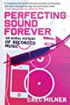 Perfecting Sound Forever: An Aural Hi...