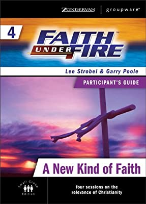Faith Under Fire 4 A New Kind of Faith Participant's Guide (No. 4)