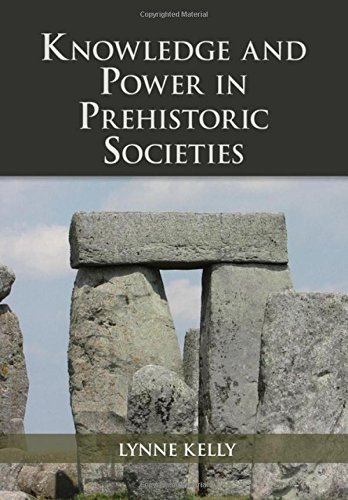 Knowledge and Power in Prehistoric Societies: Orality, Memory and the Transmission of Culture