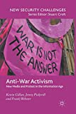 img - for Anti-War Activism: New Media and Protest in the Information Age (New Security Challenges) book / textbook / text book