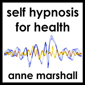Self Hypnosis: For Health | [Anne Marshall]