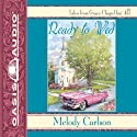 Ready to Wed Audiobook by Melody Carlson Narrated by Sherri Berger