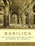 Basilica: The Splendor and the Scanda...