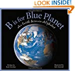 B is for Blue Planet: An Earth Scienc...