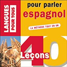 40 leçons pour parler espagnol | Livre audio Auteur(s) : Pierre Gerboin, Jean Chapron Narrateur(s) : Pierre Gerboin, Jean Chapron