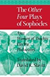 Image of The Other Four Plays of Sophocles: <I>Ajax, Women of Trachis, Electra, </I>and  <I>Philoctetes</I>
