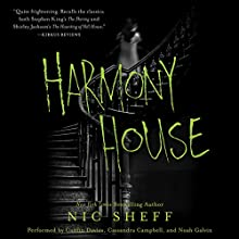 Harmony House Audiobook by Nic Sheff Narrated by Caitlin Davies, Cassandra Campbell, Noah Galvin