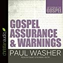 Gospel Assurance and Warnings: Recovering the Gospel Hörbuch von Paul Washer Gesprochen von: David Cochran Heath