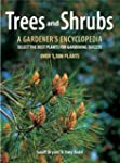 Trees and Shrubs: A Gardener's Encycl...