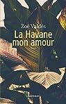 La Havane mon amour par Vald�s