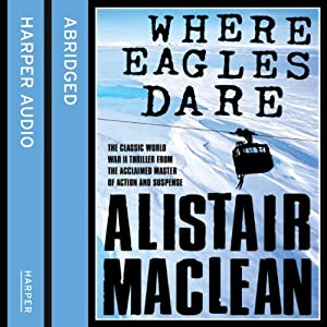Where Eagles Dare | [Alistair MacLean]
