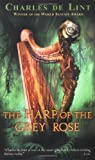 Harp Of The Grey Rose (0142400602) by De Lint, Charles
