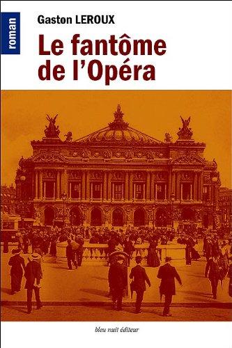 gaston leroux - Le fantôme de l'Opéra (Corrigé & Annoté) (French Edition)