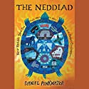 The Neddiad (       UNABRIDGED) by Daniel Pinkwater Narrated by Daniel Pinkwater