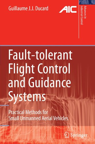 Fault-tolerant Flight Control and Guidance Systems: Practical Methods for Small Unmanned Aerial Vehicles (Advances in Industrial Control)