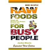 Raw Foods for Busy People: Simple and Machine-Free Recipes for Every Dayby Jordan Maerin