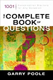 img - for The Complete Book of Questions: 1001 Conversation Starters for Any Occasion book / textbook / text book